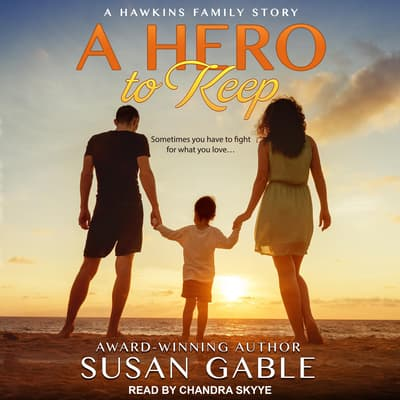 A Hero to Keep by Susan Gable audiobook