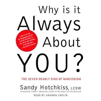 Why Is It Always About You? by Sandy Hotchkiss audiobook
