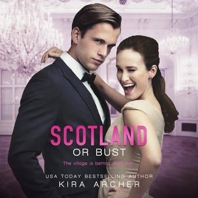 Scotland or Bust by Kira Archer audiobook