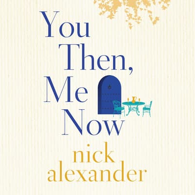You Then, Me Now by Nick Alexander audiobook