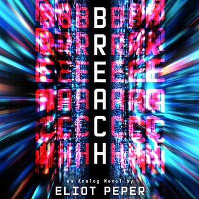 Breach by Eliot Peper audiobook