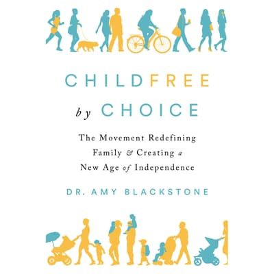 Childfree By Choice by Amy Blackstone audiobook