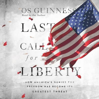 Last Call for Liberty by Os Guinness audiobook