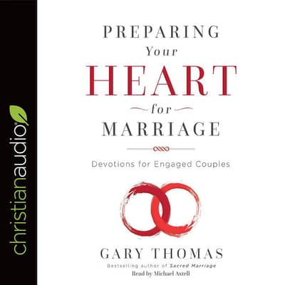 Preparing Your Heart for Marriage by Gary Thomas audiobook