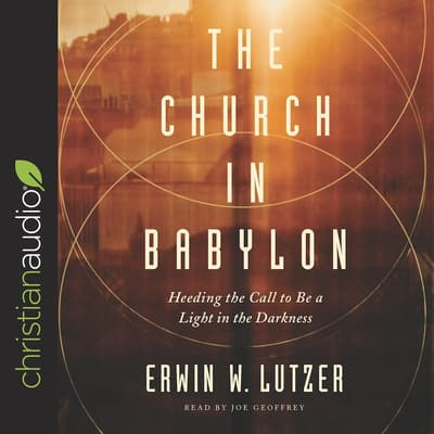 The Church in Babylon by Erwin Lutzer audiobook