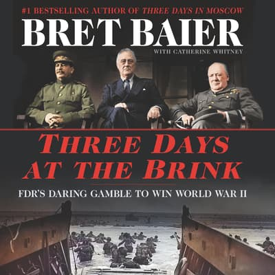 Three Days at the Brink by Bret Baier audiobook