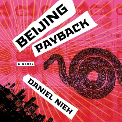 Beijing Payback by Daniel Nieh audiobook