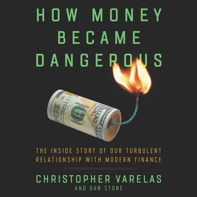 How Money Became Dangerous by Christopher Varelas audiobook