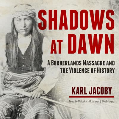 Shadows at Dawn by Karl Jacoby audiobook