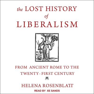 The Lost History of Liberalism by Helena Rosenblatt audiobook