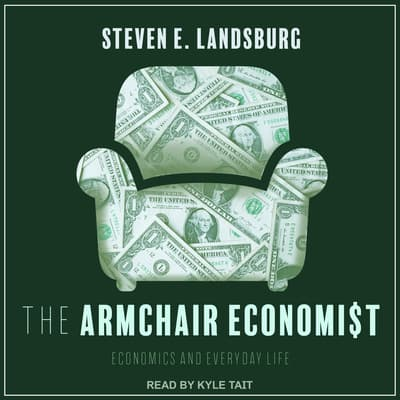 The Armchair Economist Audiobook, written by Steven E ...