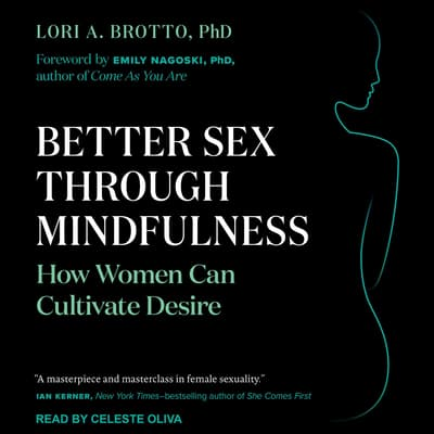 Better Sex Through Mindfulness by Lori A. Brotto audiobook