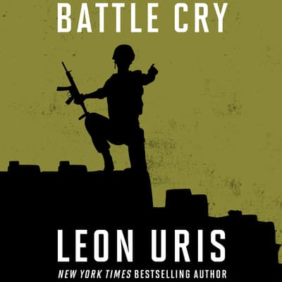 Battle Cry by Leon Uris audiobook