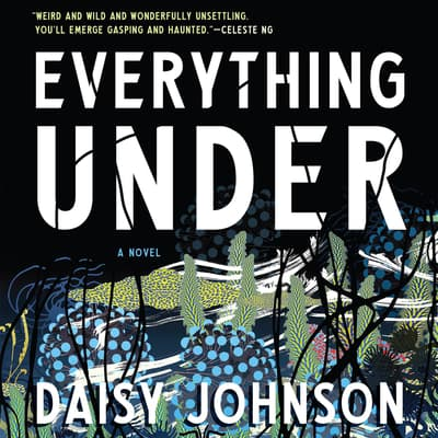 Everything Under by Daisy Johnson audiobook