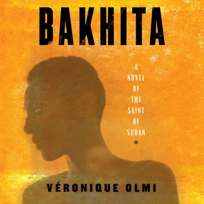 Bakhita by Véronique Olmi audiobook