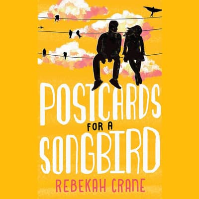 Postcards for a Songbird by Rebekah Crane audiobook