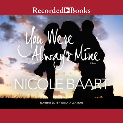 You Were Always Mine by Nicole Baart audiobook