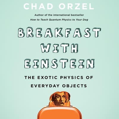 Breakfast with Einstein by Chad Orzel audiobook