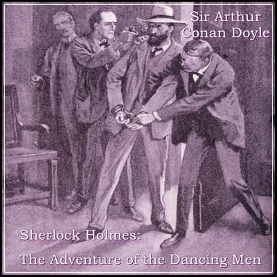 Sherlock Holmes:  The Adventure of the Dancing Men by Arthur Conan Doyle audiobook