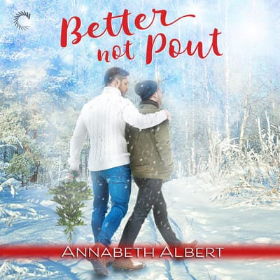 Better Not Pout by Annabeth Albert audiobook