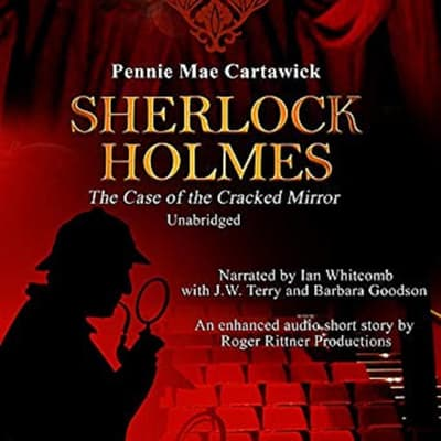 Sherlock Holmes: The Case of the Cracked Mirror, A Short Mystery by Pennie Mae Cartawick audiobook