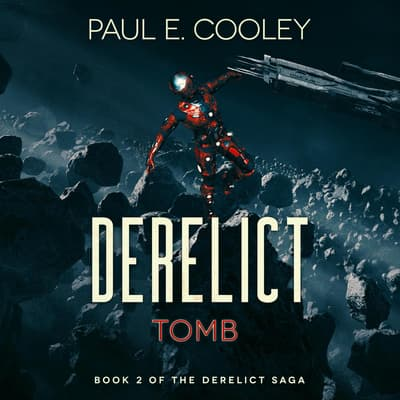 Derelict: Tomb by Paul E. Cooley audiobook