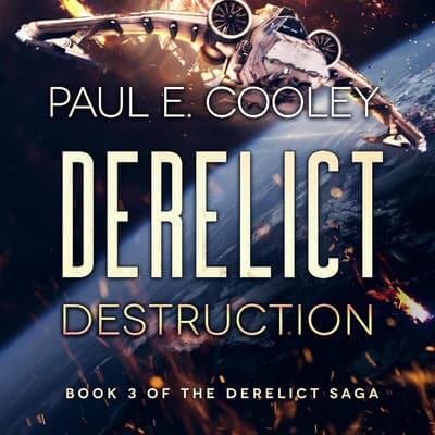 Derelict: Destruction by Paul E. Cooley audiobook
