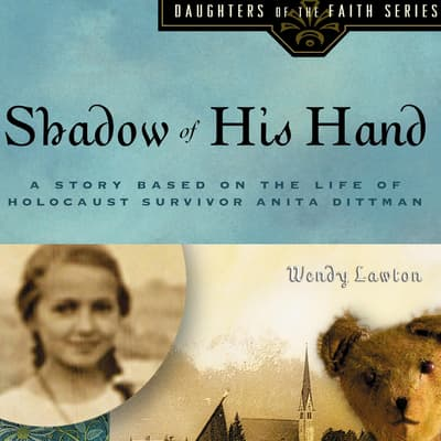 Shadow of His Hand by Wendy Lawton audiobook