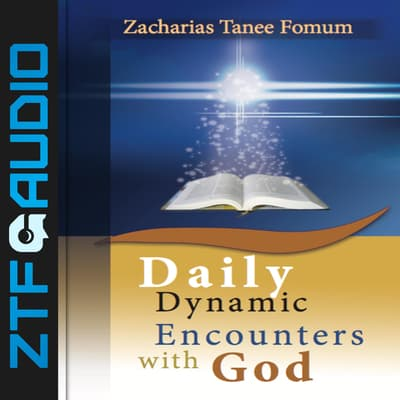 Daily Dynamic Encounters with God by Zacharias Tanee Fomum audiobook