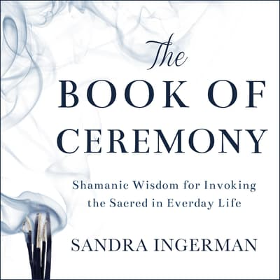 The Book of Ceremony by Ingerman Sandra audiobook