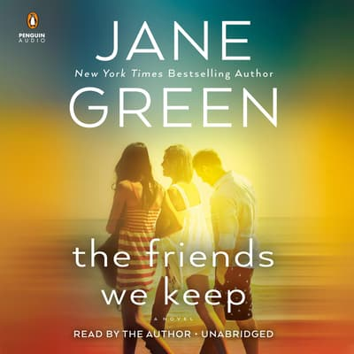 The Friends We Keep by Jane Green audiobook