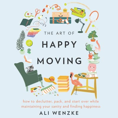 The Art of Happy Moving by Ali Wenzke audiobook