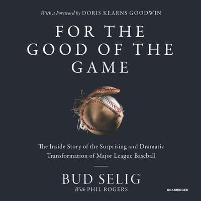 For the Good of the Game by Bud Selig audiobook