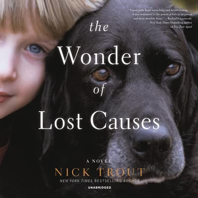The Wonder of Lost Causes by Nick Trout audiobook