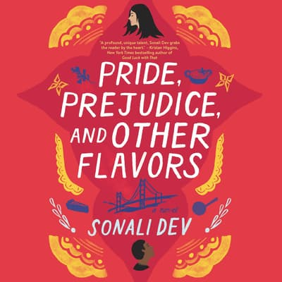 Pride, Prejudice, and Other Flavors by Sonali Dev audiobook