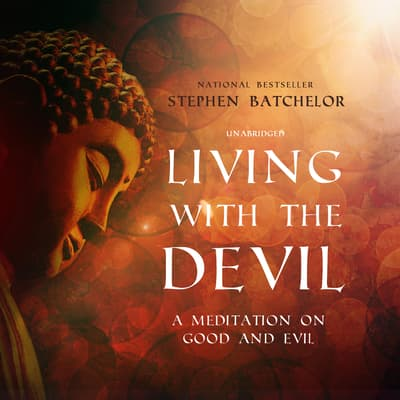 Living with the Devil by Stephen Batchelor audiobook
