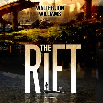 The Rift by Walter Jon Williams audiobook