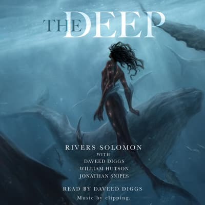 The Deep by Rivers Solomon audiobook