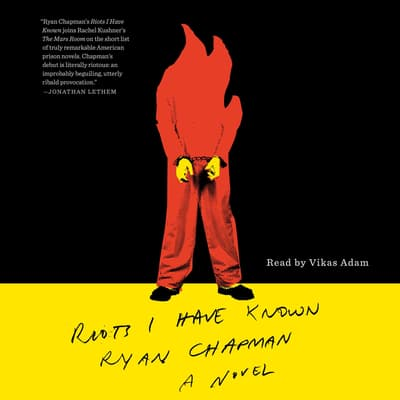 Riots I Have Known by Ryan Chapman audiobook