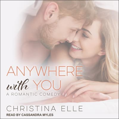 Anywhere With You by Christina Elle audiobook