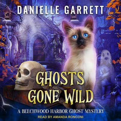 Ghosts Gone Wild by Danielle Garrett audiobook