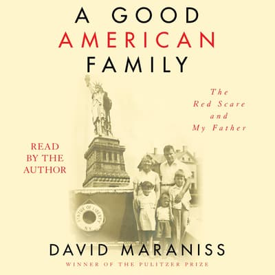 A Good American Family by David Maraniss audiobook