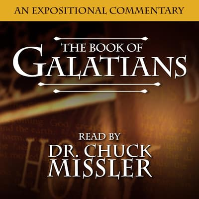 Galatians: An Expositional Commentary by Chuck Missler audiobook