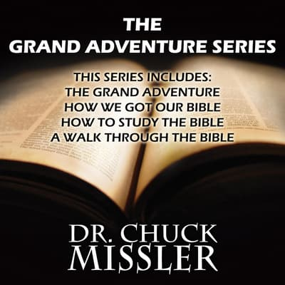 The Grand Adventure Series by Chuck Missler audiobook