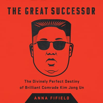 The Great Successor by Anna Fifield audiobook