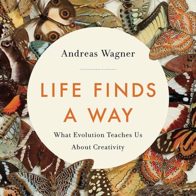 Life Finds a Way by Andreas Wagner audiobook