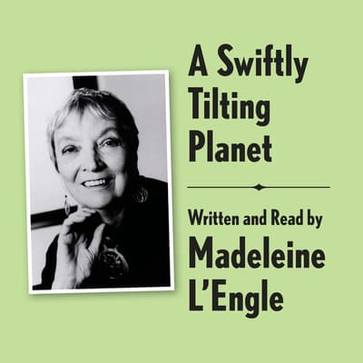 A Swiftly Tilting Planet Archival Edition by Madeleine L'Engle audiobook