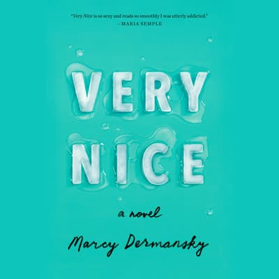 Very Nice by Marcy Dermansky audiobook