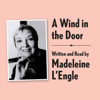 A Wind in the Door Archival Edition by Madeleine L'Engle audiobook