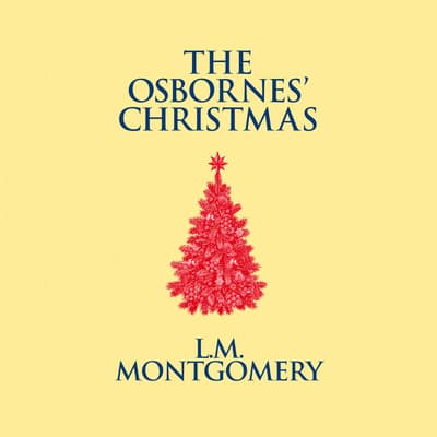The Osbornes' Christmas by L. M. Montgomery audiobook